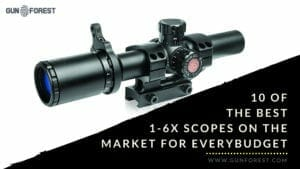 Ten of the Best 1-6x Scopes on the Market for Every Budget